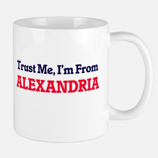Trust Me, I'm from Alexandria Egypt Mugs
