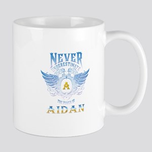 Never underestimate the power of aidan Mugs