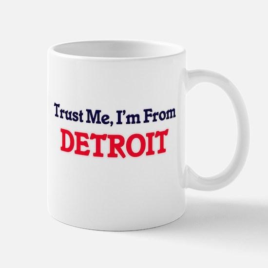 Trust Me, I'm from Detroit Michigan Mugs