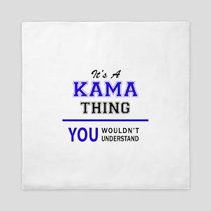 It's KAMA thing, you wouldn't understa Queen Duvet