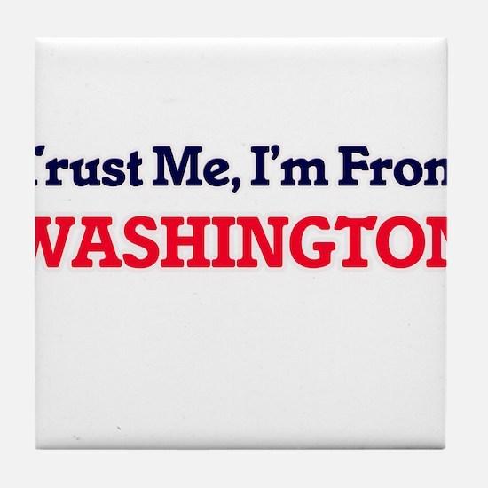 Trust Me, I'm from Washington Distric Tile Coaster