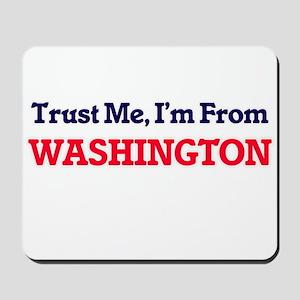 Trust Me, I'm from Washington District o Mousepad