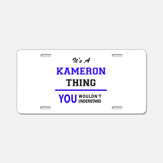 It's KAMERON thing, you wou Aluminum License Plate