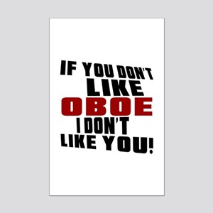 If You Don't Like Oboe Mini Poster Print