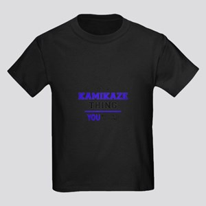 It's KAMIKAZE thing, you wouldn't understa T-Shirt