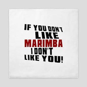 If You Don't Like Marimba Queen Duvet