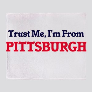Trust Me, I'm from Pittsburgh Pennsy Throw Blanket