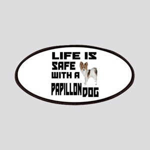 Life Is Safe With A Papillon Dog Designs Patch
