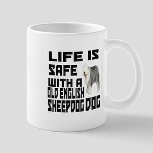 Life Is Safe With A Old English Sheepdo Mug