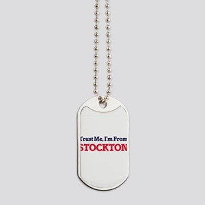 Trust Me, I'm from Stockton California Dog Tags