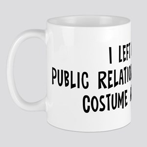 Left my Public Relations Spec Mug