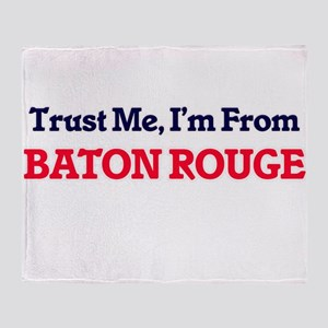 Trust Me, I'm from Baton Rouge Louis Throw Blanket