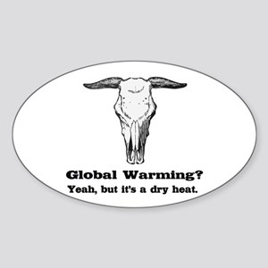 Global Warming Dry Heat fun Oval Sticker