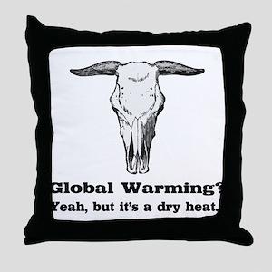 Global Warming Dry Heat fun Throw Pillow