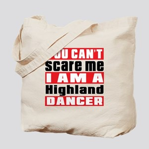 You Can Not Scare Me I Am Highland Dancer Tote Bag