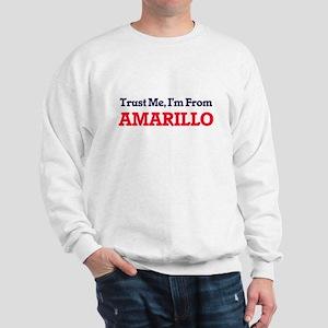 Trust Me, I'm from Amarillo Texas Sweatshirt