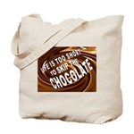 CHOCOLATE Tote Bag