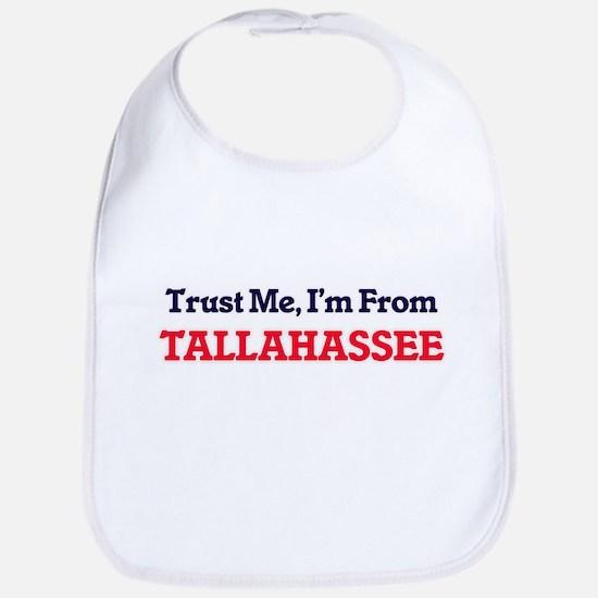 Trust Me, I'm from Tallahassee Florida Bib