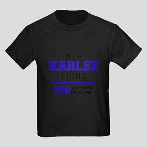 It's KARLEE thing, you wouldn't understand T-Shirt