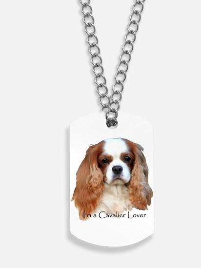 I'm A Cavalier Lover Dog Tags