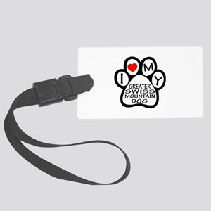 I Love My Greater Swiss Mountain Large Luggage Tag
