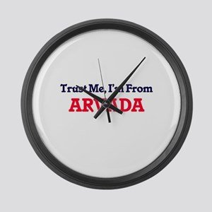 Trust Me, I'm from Arvada Colorad Large Wall Clock