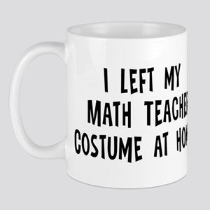 Left my Math Teacher Mug