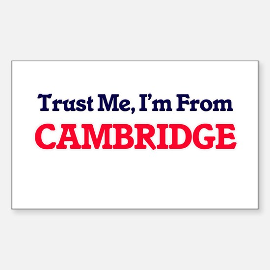 Trust Me, I'm from Cambridge Massachusetts Decal