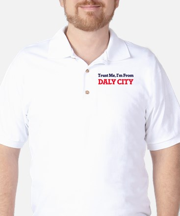 Trust Me, I'm from Daly City California Golf Shirt