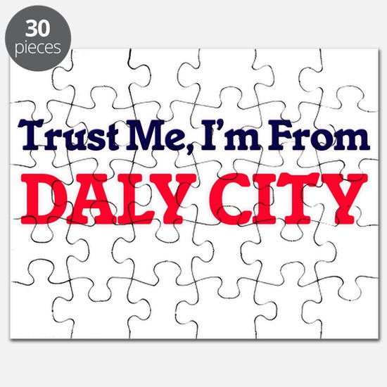 Trust Me, I'm from Daly City California Puzzle