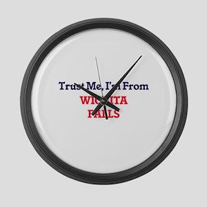 Trust Me, I'm from Wichita Falls Large Wall Clock