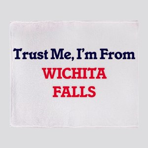 Trust Me, I'm from Wichita Falls Tex Throw Blanket