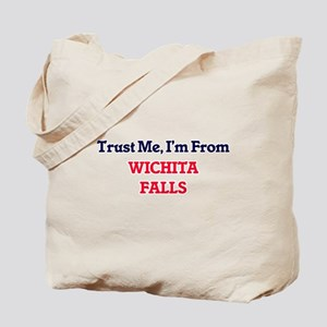 Trust Me, I'm from Wichita Falls Texas Tote Bag