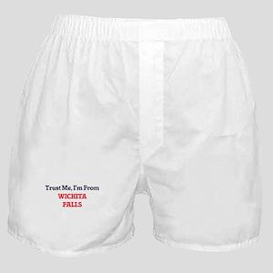 Trust Me, I'm from Wichita Falls Texa Boxer Shorts