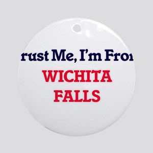 Trust Me, I'm from Wichita Falls Te Round Ornament