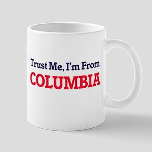 Trust Me, I'm from Columbia Missouri Mugs
