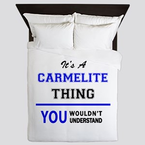 It's a CARMELITE thing, you wouldn't u Queen Duvet