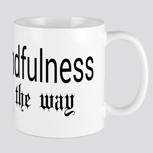Mindfulness is the way Mugs