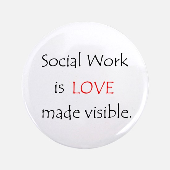 """Social Work is Love 3.5"""" Button"""