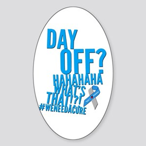 Diabetes Never Takes A Day Off Sticker