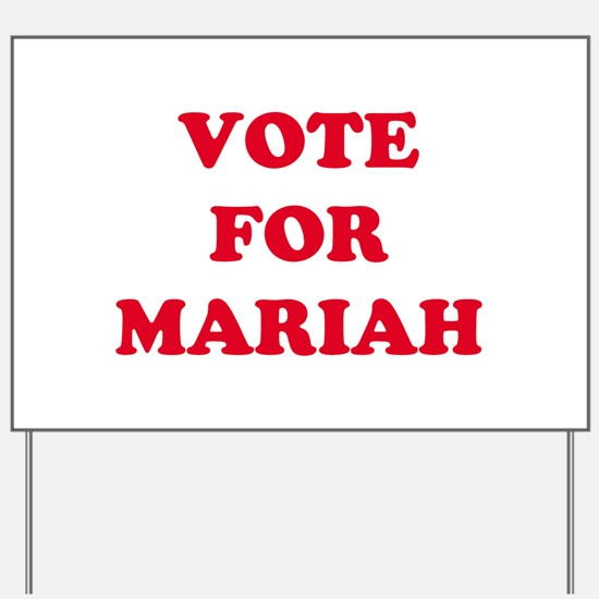 VOTE FOR MARIAH Yard Sign
