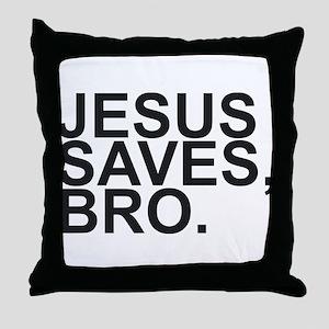 JESUS SAVES, BRO. Throw Pillow