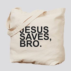 JESUS SAVES, BRO. Tote Bag