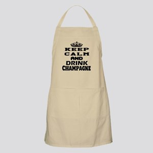 Keep Calm And Drink Champagne Apron