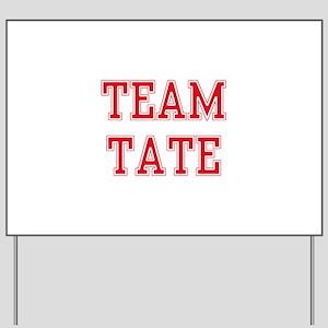 TEAM TATE Yard Sign