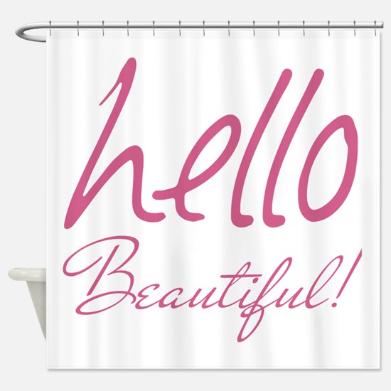 Gifts for Her Hello Beautiful Pink Shower Curtain