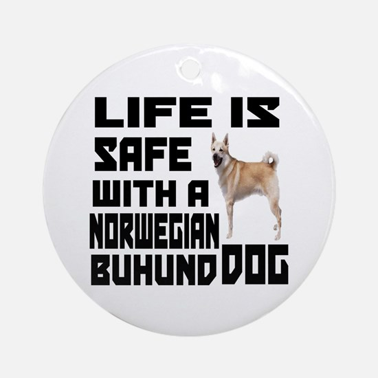 Life Is Safe With A Norwegian Buhun Round Ornament