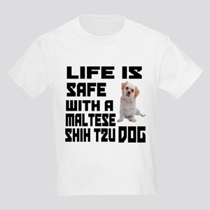 Life Is Safe With A Maltese Shi Kids Light T-Shirt