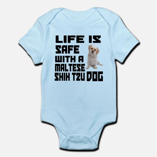 Life Is Safe With A Maltese Shih T Infant Bodysuit