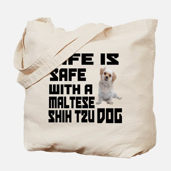 Life Is Safe With A Maltese Shih Tzu Tote Bag